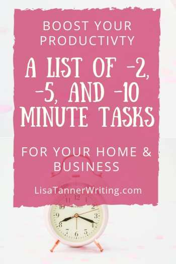 A list of quick tasks for your home and business. #timemanagement #productivity #mombosslife