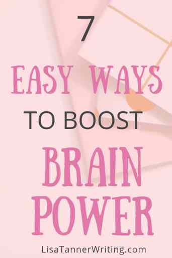 Boost your brain power with these 7 tips.