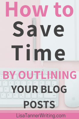 How to save time by outlining a blog post.