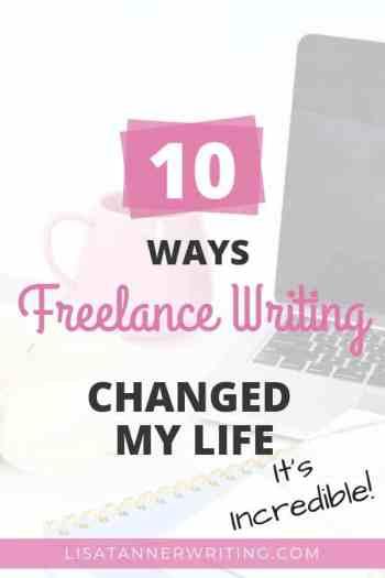 10 ways freelance writing changed my life
