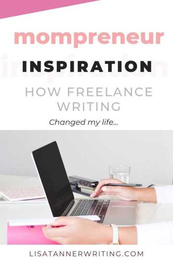 mompreneur inspiration: how freelance writing changed my life