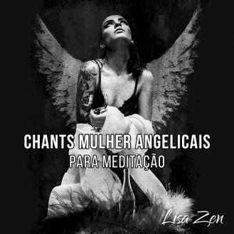 Chants Mulher Angelicais