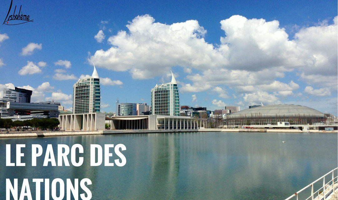 Vivre ou séjourner au Parc des Nations à Lisbonne