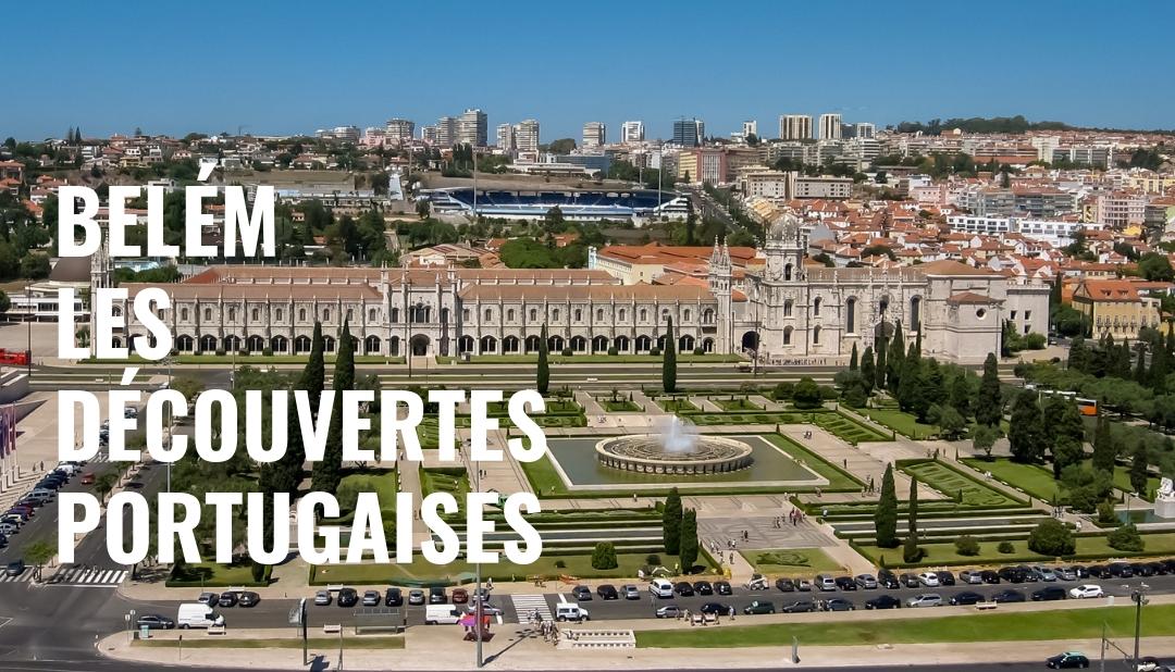 Belém, les Découvertes portugaises – Itinéraire découverte