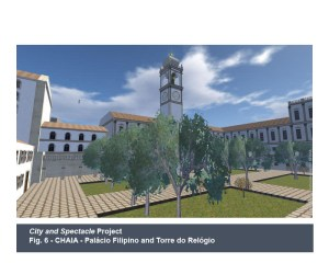 City and Spectacle Project - Fig. 6 - CHAIA - Palácio Filipino and Torre do Relógio