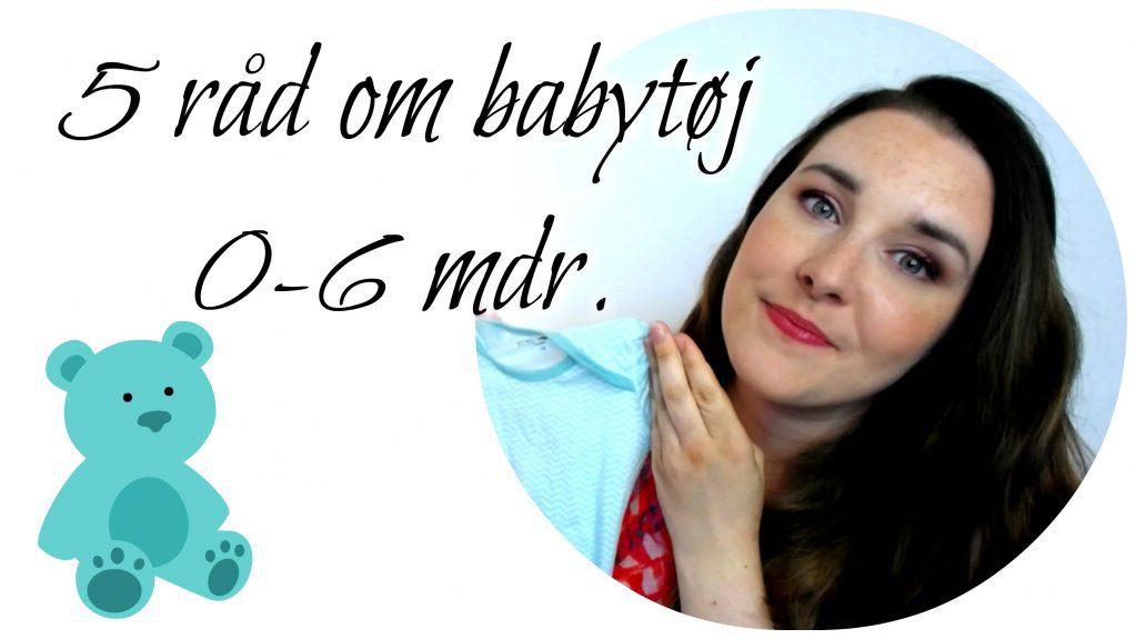 Babytøj 0-6 mdr. – Mine 5 bedste råd