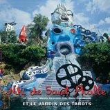 Niki de Saint Phalle et le jardin des tarots par J Johnston