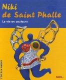 Niki de Saint Phalle, la vie en couleurs par Ulrich Krempel