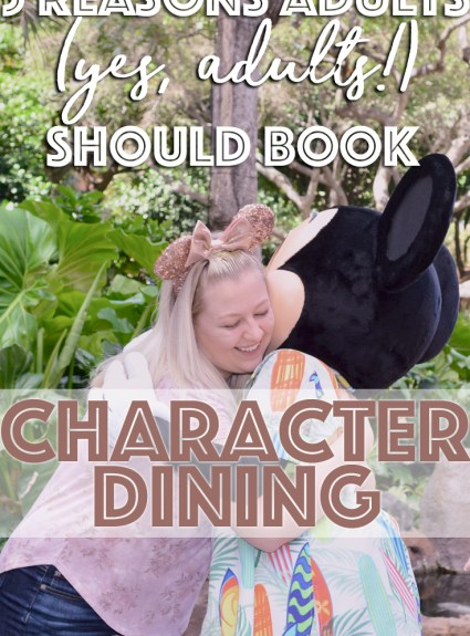 5 Reasons Adults Should Make Reservations for Character Dining Experiences