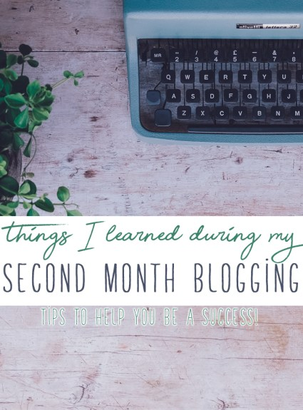 What I Learned My Second Month Blogging
