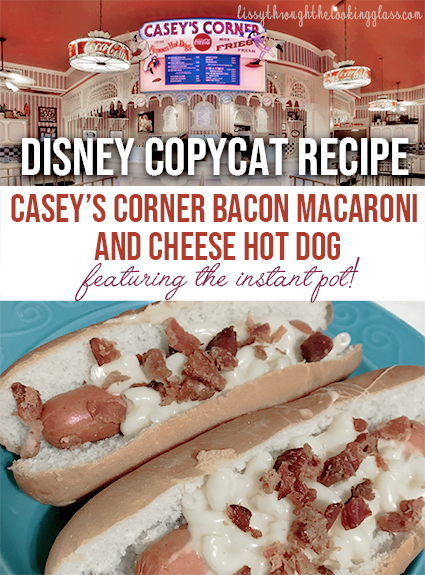 Disney Copycat Recipe – Casey's Corner Bacon Macaroni and Cheese Hot Dog