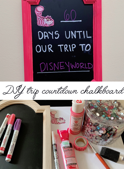 Disney DIY – Disney Vacation Countdown Chalkboard