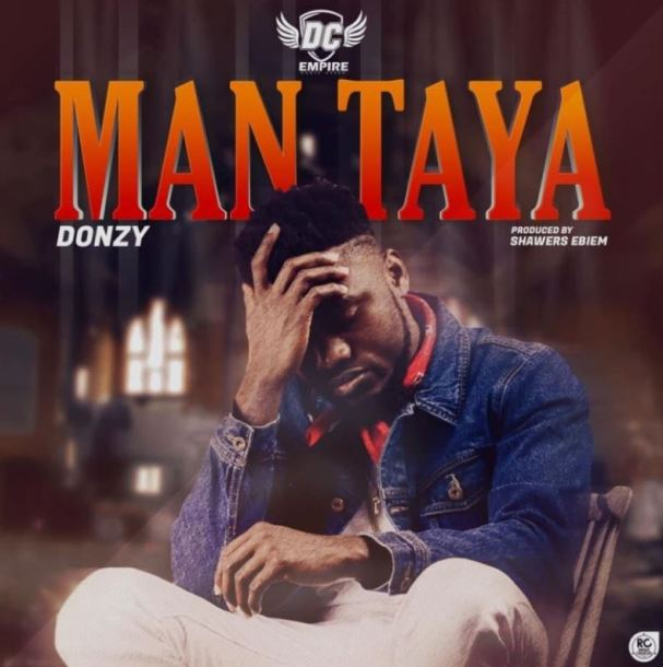 ListenGH Donzy – Man Taya (Prod. By Shawers Ebiem)