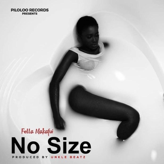 Fella Makafui – No Size (Prod. by Unklebeatz)