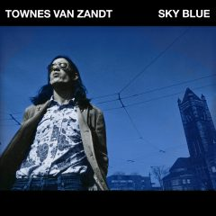 Blue Sky – Townes Van Zandt