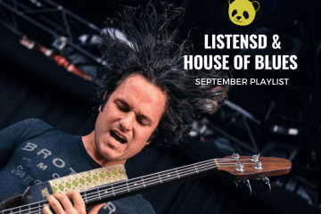 ListenSD x House of Blues September Playlist - photo credit: Alexander Dantes