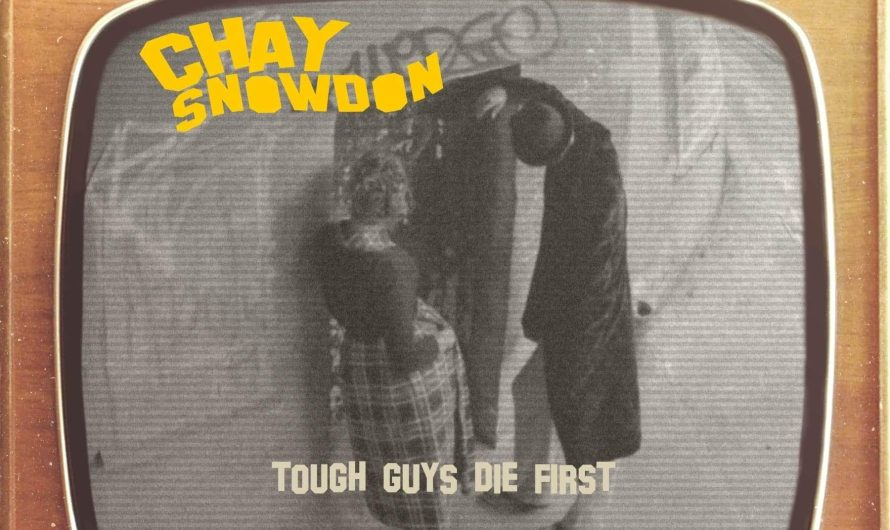 Track Review: Chay Snowdon: Tough Guys Die First