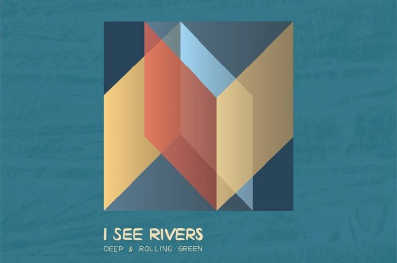 Featured Track Review: I See Rivers: Grow and Go