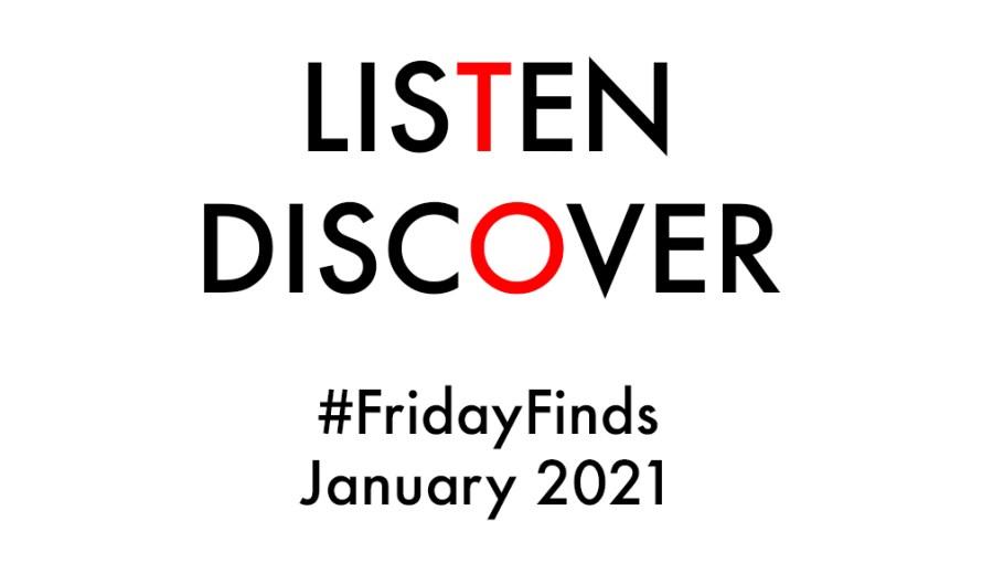 #FridayFinds: January 2021: Week 2