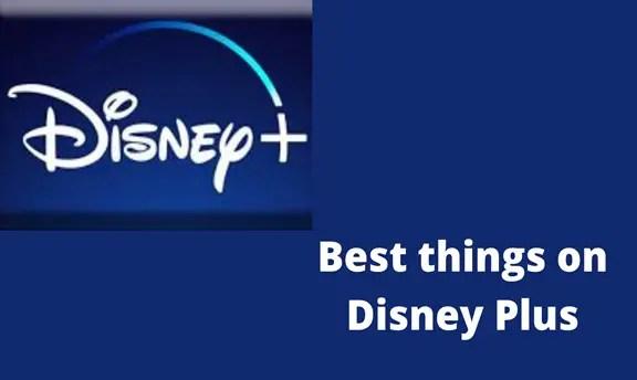 Best things on Disney Plus