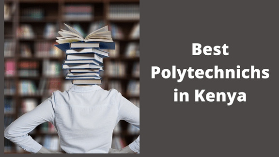 10 Best Polytechnics in Kenya and their contacts