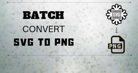 Batch Convert SVG to PNG