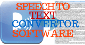 Speech To Text Convertor Software