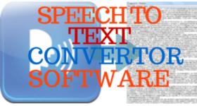 Speech To Text Convertor Software
