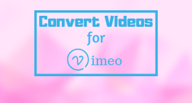 convert video for vimeo