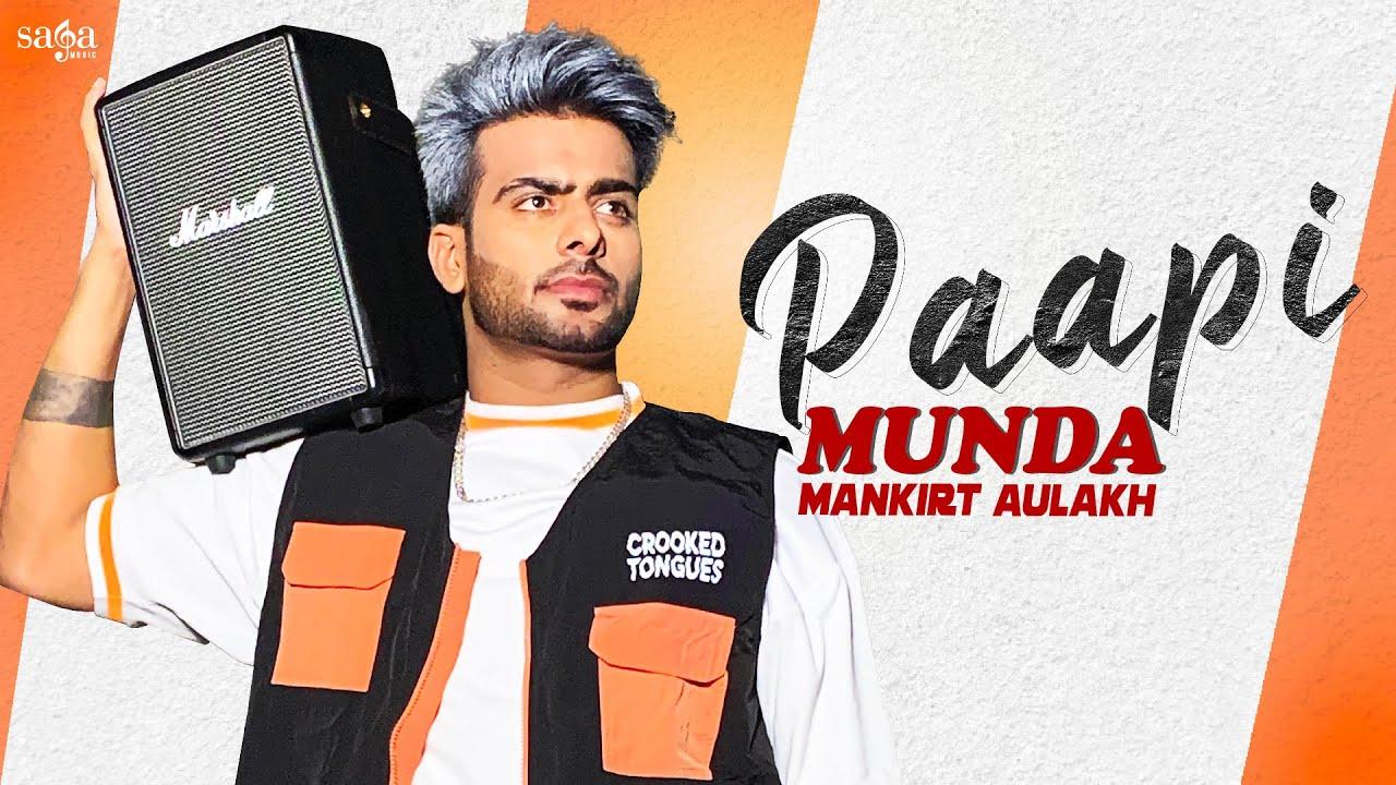 haryanvi song-Paapi Munda – Mankirt Aulakh Ft. Gur Sidhu | Kaptaan | Sukh Sanghera | New Punjabi Song 2020