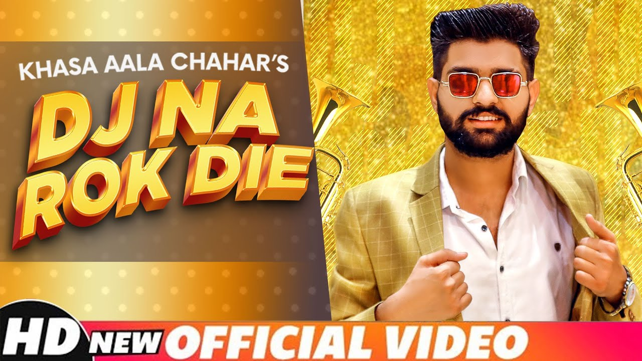 haryanvi song-KHASA AALA CHAHAR | DJ NA ROK DIE (Official Video) | Latest Haryanvi Song 2020 | Speed Records