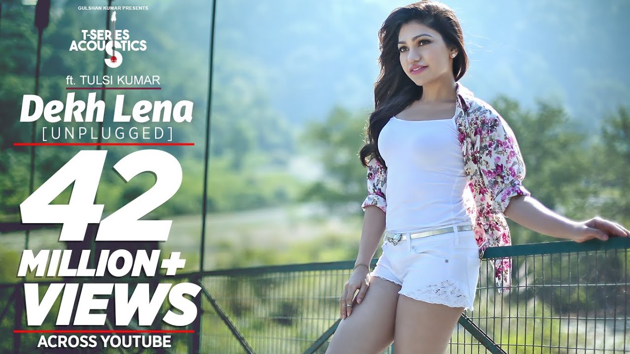 t series new song Dekh Lena (Unplugged) Video Song   T-Series Acoustics   Tulsi Kumar   T-Series