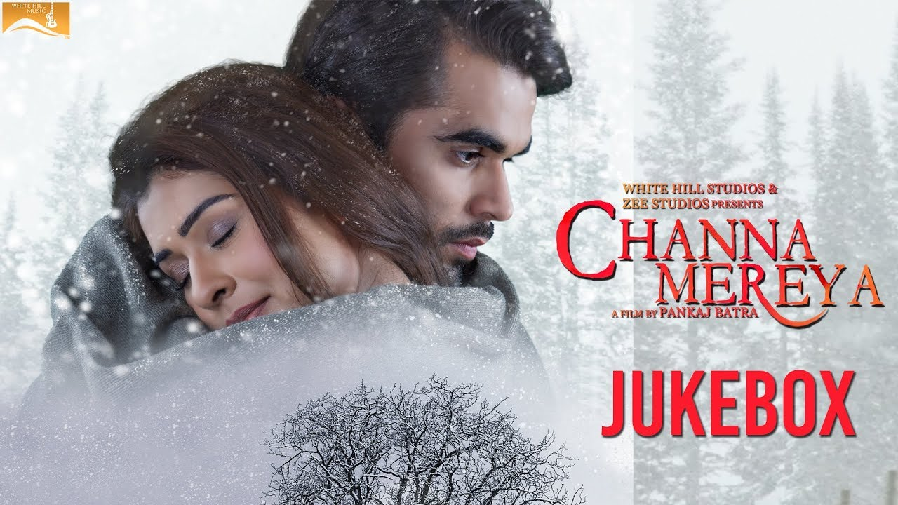 White hill music Channa Mereya Jukebox | White Hill Music