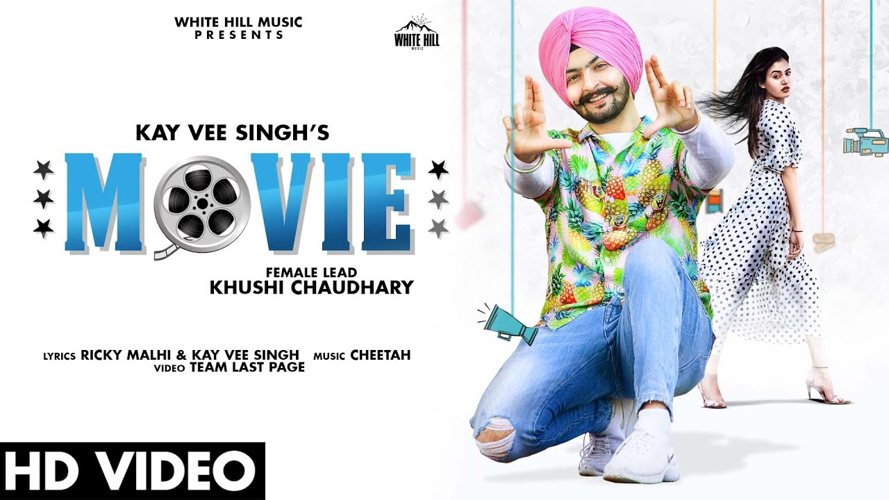 White hill music Kay Vee Singh : MOVIE (Official Video) Feat. Khushi Chaudhary | Latest Punjabi Romantic Song 2020