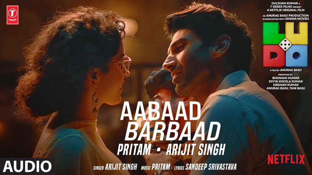 t series new song LUDO: Aabaad Barbaad (Audio) Abhishek B, Aditya K, Rajkummar R, Sanya M, Fatima S | Arijit, Pritam