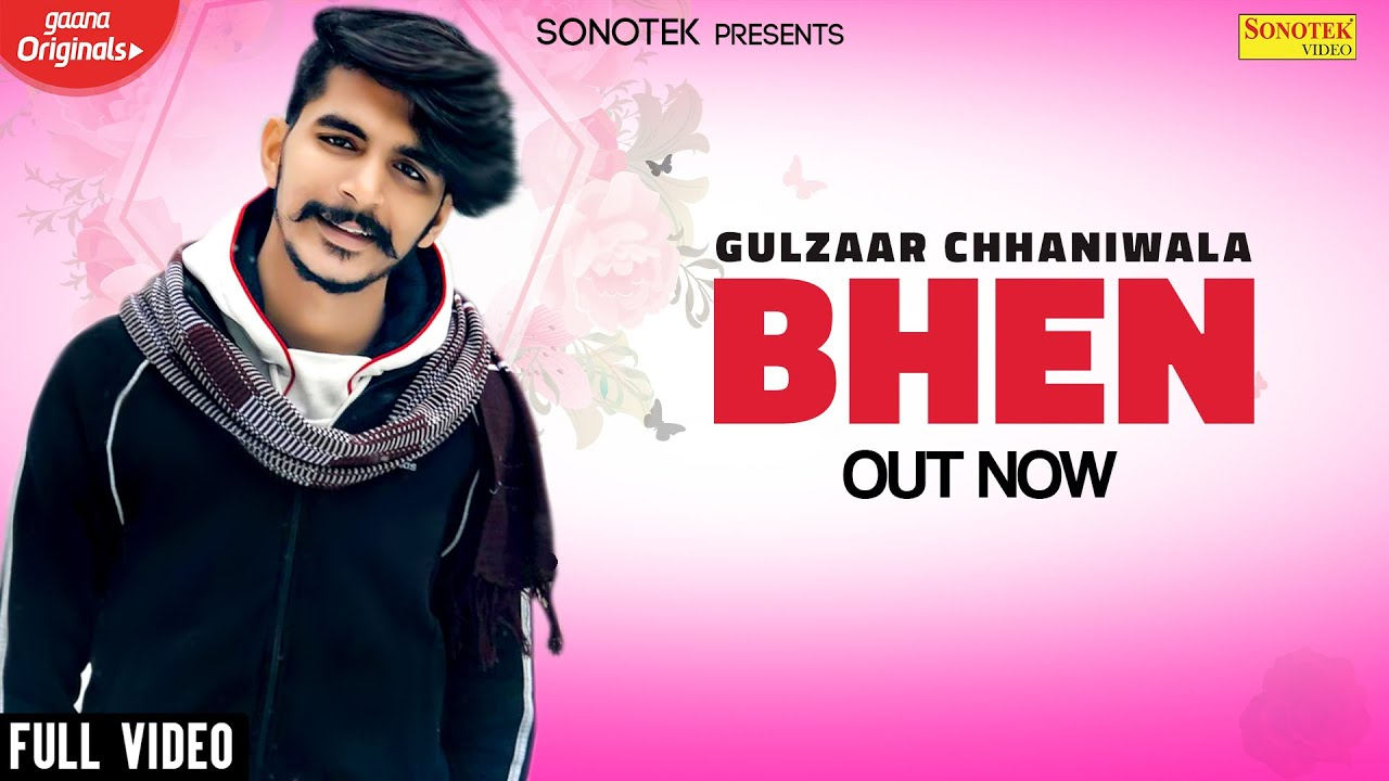 sonotek new song Bhen (Full Video) Gulzaar Chhaniwala || New Haryanvi Songs Haryanavi 2020