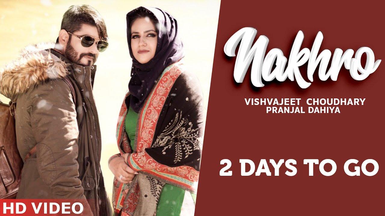 haryanvi song-NAKHRO | 2 Days To Go | Vishavjeet Choudhary | Pranjal Dahiya | Speed Records Haryanvi