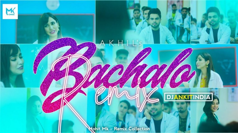 White hill music Bachalo Song Remix – Akhil – New Punjabi Song – Dj Ankit India || Dj Mohit Mk – Remix Collection