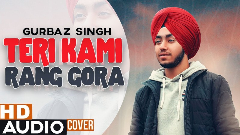 punjabi song Teri Kami x Rang Gora (Cover Audio) | Akhil | Happy Raikoti | Gurbaz Singh | New Punjabi Song 2020