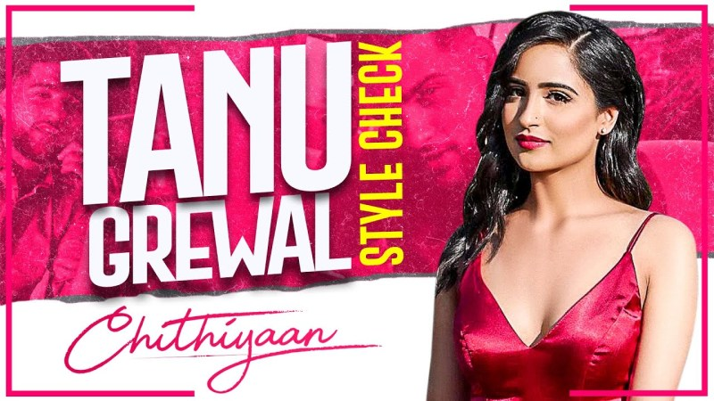 punjabi song Tanu Grewal (Style Check) | Decoding Inimitable Style | Chithiyaan | Latest Punjabi Song 2020