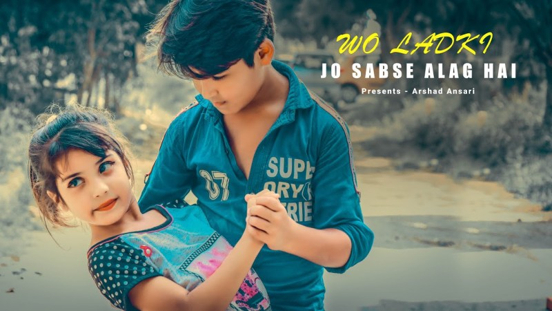gulzar song-Wo Ladki Jo Sabse Alag Hai | Children Love Story | Latest hindi Song | By  Meerut Star Creation-gulzar chhaniwala song