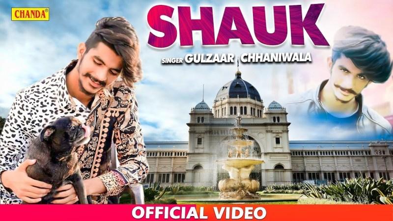 gulzar song-Gulzaar Chhaniwala – SHAUK ( Official Full Video ) Kanya | New Haryanvi Songs 2019 | Chanda Video-gulzar chhaniwala song