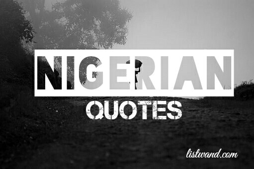 30 Hilarious But Thought Provoking Quotes From Nigeria