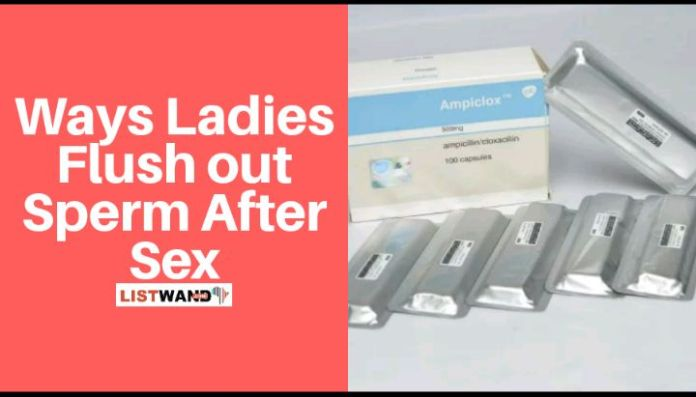 How Ladies use ampiclox Flush out Sperm After Sex