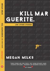 Kill Marguerite Megan Milks