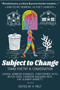 "Honoring Trans Lives: A Review of ""Subject to Change"""