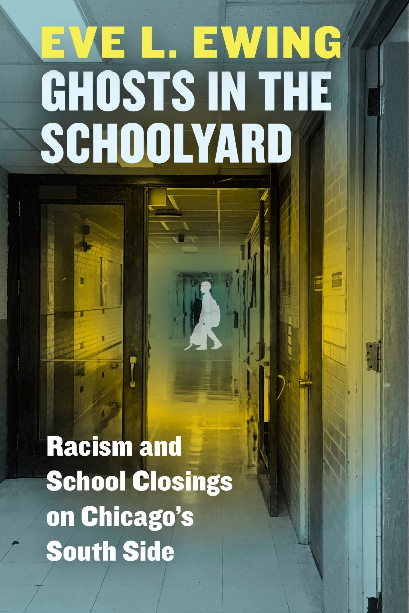 "Race, Schools and A Nation's Woes: A Review of ""Ghosts in the Graveyard"" by Eve L. Ewing"