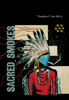 "It Might Just Smoke You: A Review of ""Sacred Smokes"" by Theodore C. Van Alst Jr."