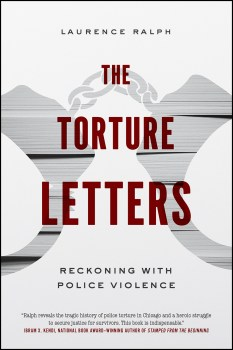 "The Branches and Roots of Policing: A Review of Laurence Ralph's ""The Torture Letters: Reckoning with Police Violence"""
