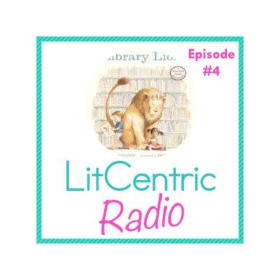 Episode #4 LitCentric Radio